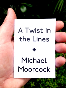 Michael Moorcock, 'A Twist in the Lines', POPP.027
